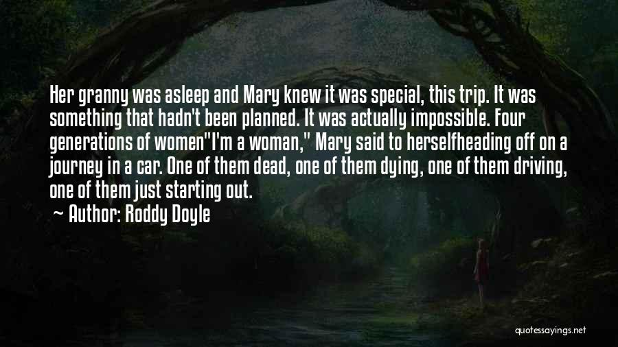 Four Generations Quotes By Roddy Doyle