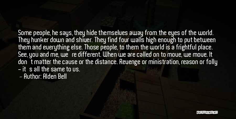 Four Walls Quotes By Alden Bell