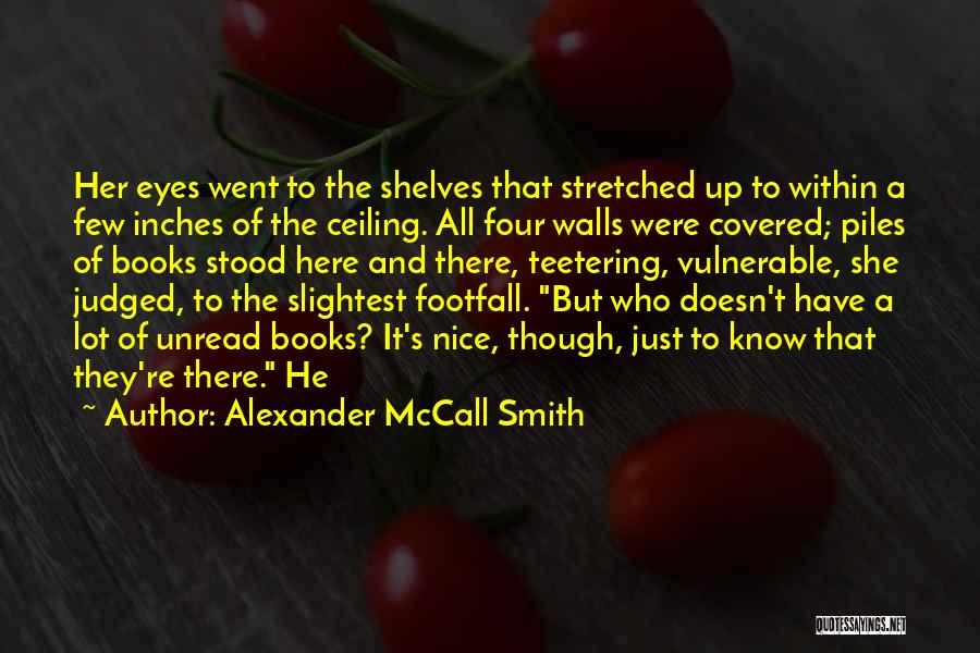 Four Walls Quotes By Alexander McCall Smith