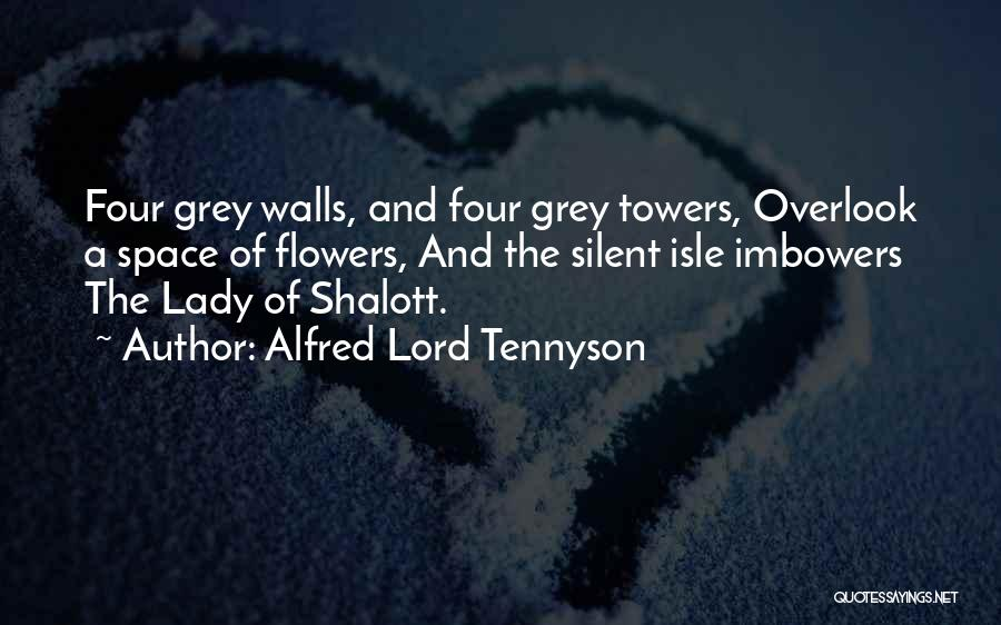 Four Walls Quotes By Alfred Lord Tennyson