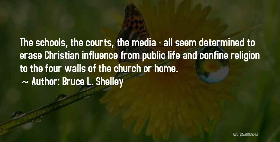 Four Walls Quotes By Bruce L. Shelley