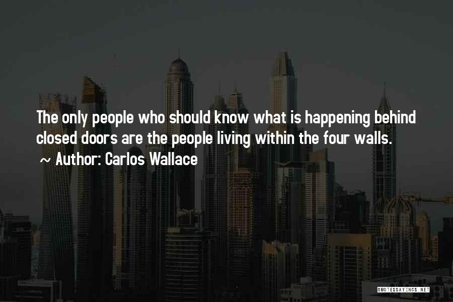 Four Walls Quotes By Carlos Wallace