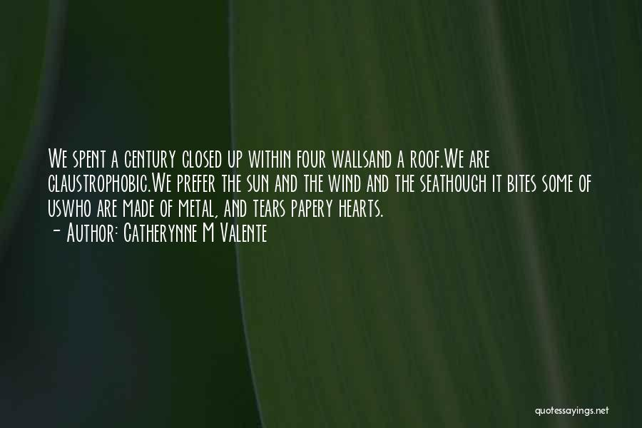 Four Walls Quotes By Catherynne M Valente