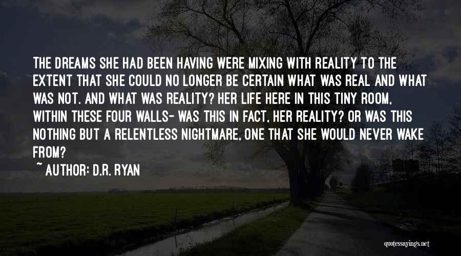 Four Walls Quotes By D.R. Ryan