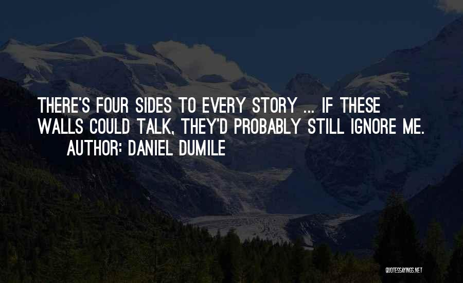 Four Walls Quotes By Daniel Dumile