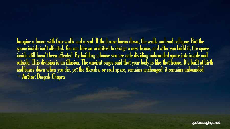 Four Walls Quotes By Deepak Chopra