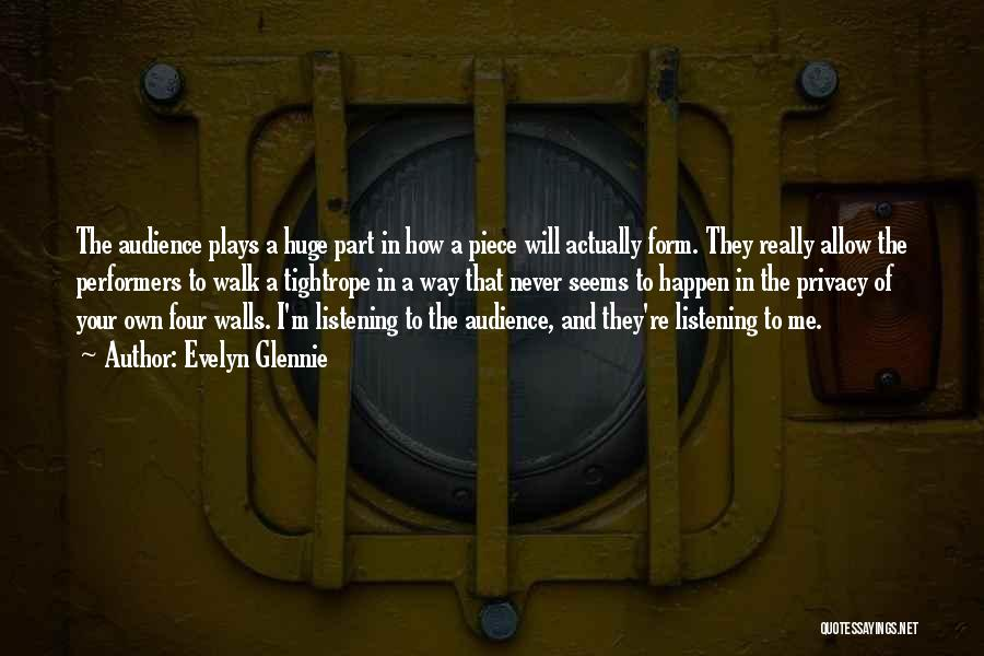 Four Walls Quotes By Evelyn Glennie