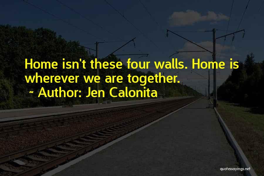 Four Walls Quotes By Jen Calonita
