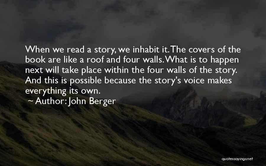 Four Walls Quotes By John Berger