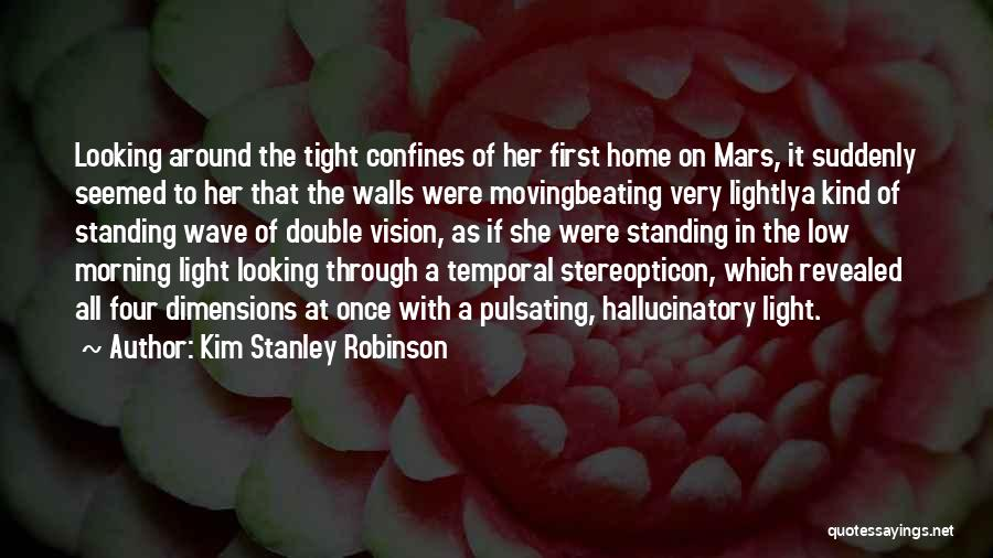 Four Walls Quotes By Kim Stanley Robinson