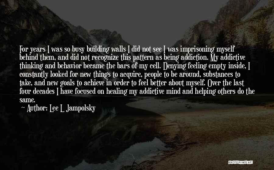 Four Walls Quotes By Lee L Jampolsky