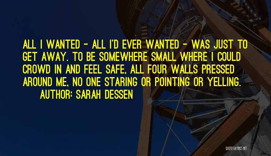 Four Walls Quotes By Sarah Dessen