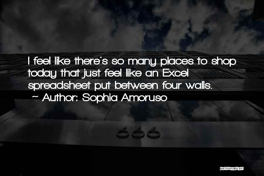 Four Walls Quotes By Sophia Amoruso