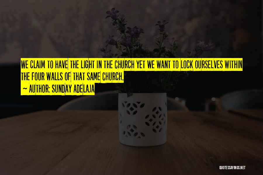 Four Walls Quotes By Sunday Adelaja