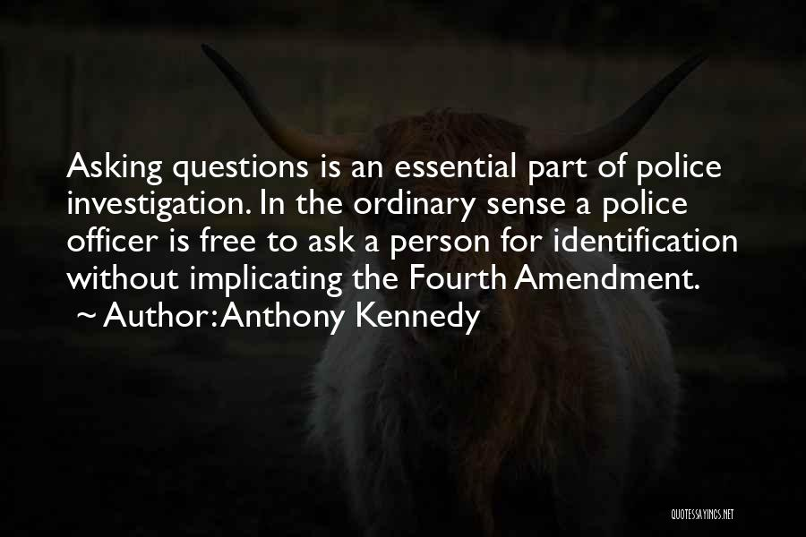 Fourth Amendment Quotes By Anthony Kennedy