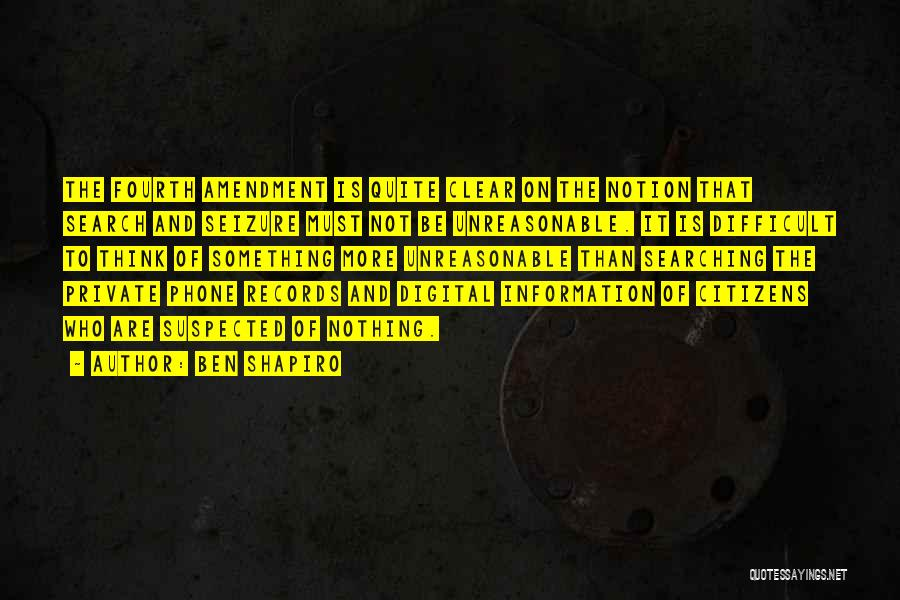 Fourth Amendment Quotes By Ben Shapiro
