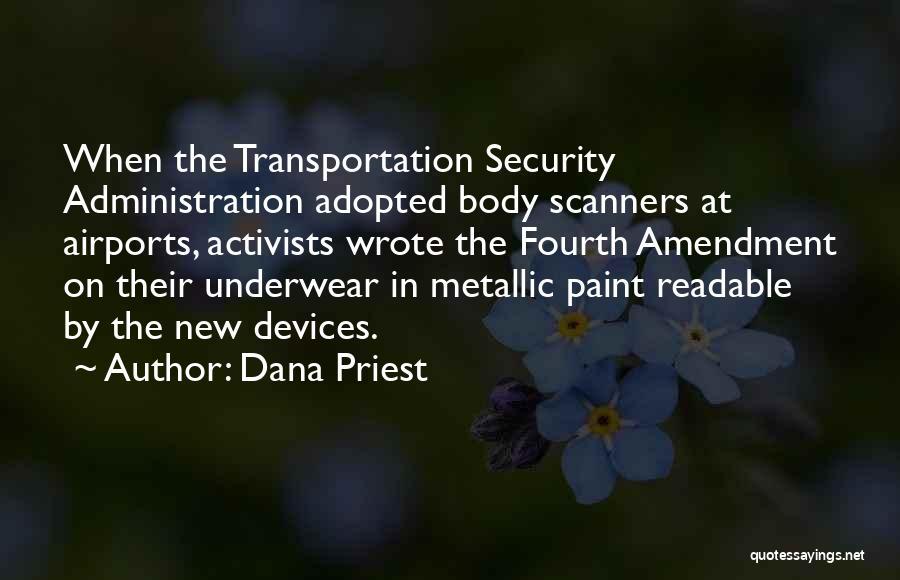 Fourth Amendment Quotes By Dana Priest