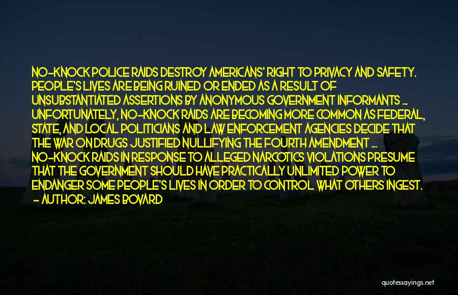 Fourth Amendment Quotes By James Bovard