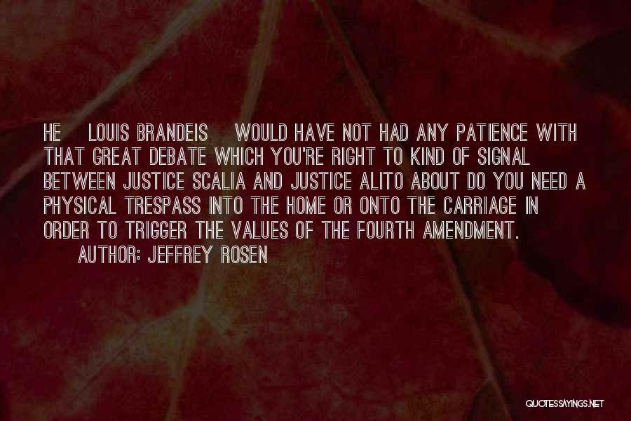 Fourth Amendment Quotes By Jeffrey Rosen