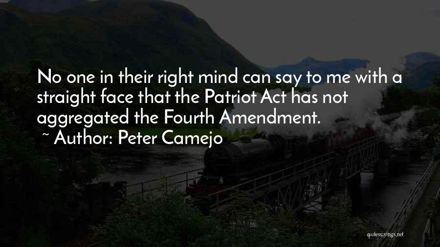 Fourth Amendment Quotes By Peter Camejo