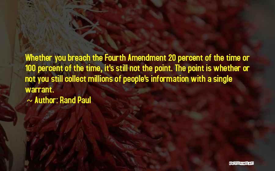 Fourth Amendment Quotes By Rand Paul