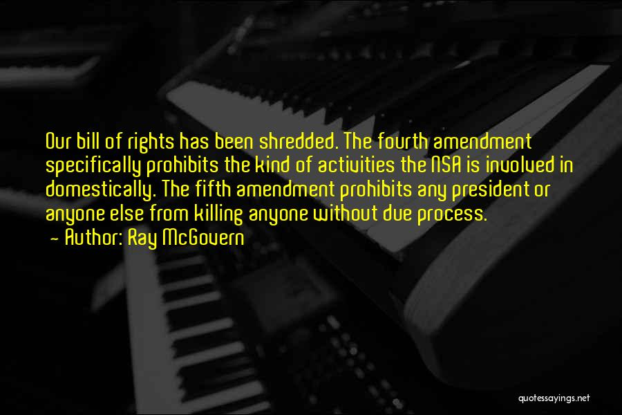 Fourth Amendment Quotes By Ray McGovern
