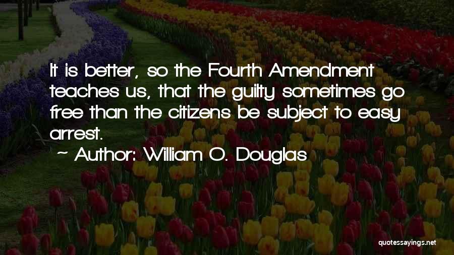 Fourth Amendment Quotes By William O. Douglas