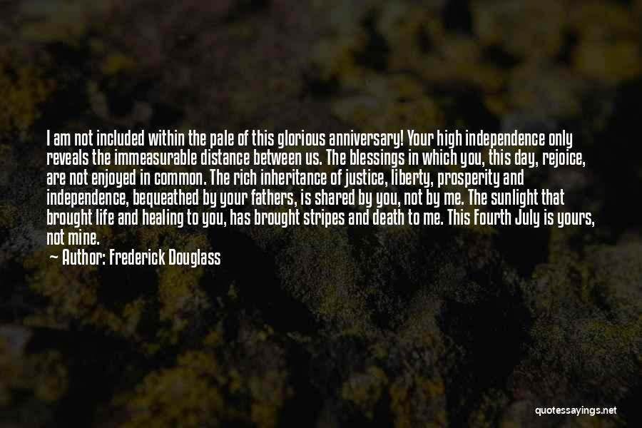 Fourth Of July Independence Day Quotes By Frederick Douglass