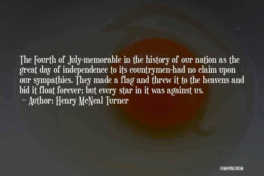 Fourth Of July Independence Day Quotes By Henry McNeal Turner