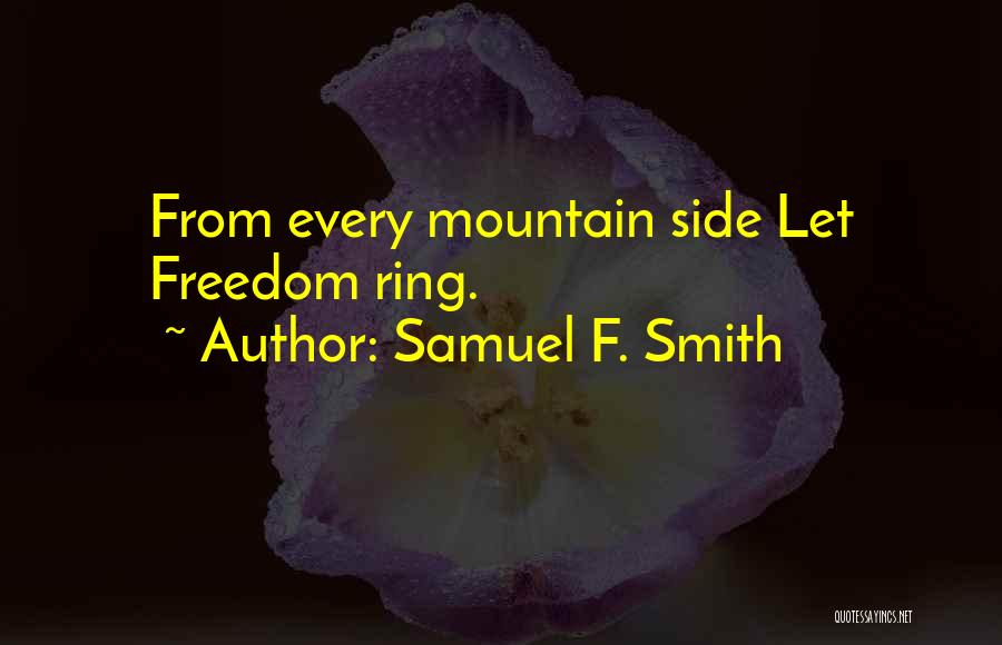 Fourth Of July Independence Day Quotes By Samuel F. Smith