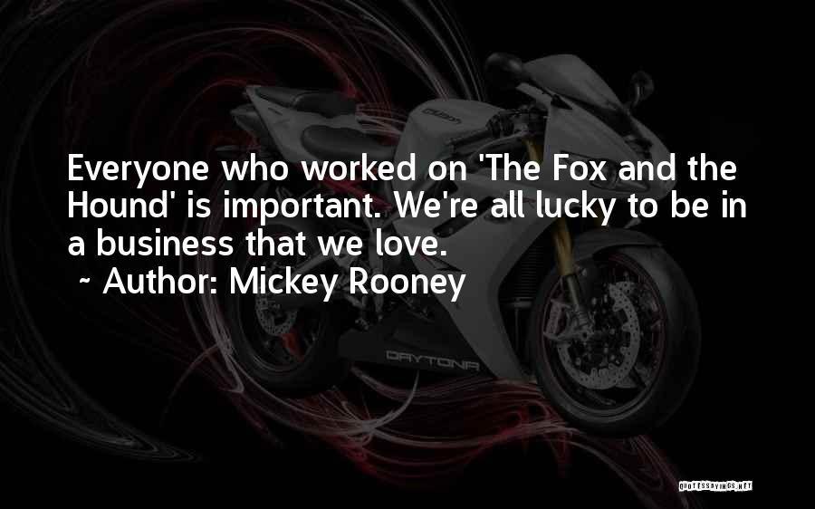 Fox And Hound Quotes By Mickey Rooney