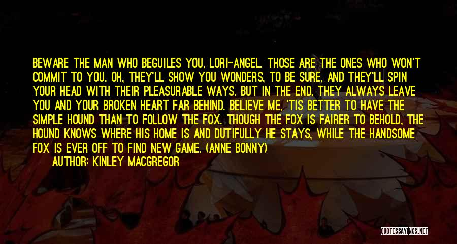 Fox And The Hound Quotes By Kinley MacGregor