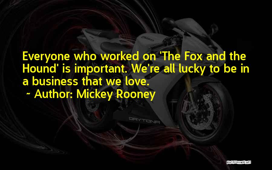 Fox And The Hound Quotes By Mickey Rooney