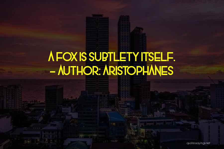 Fox Quotes By Aristophanes