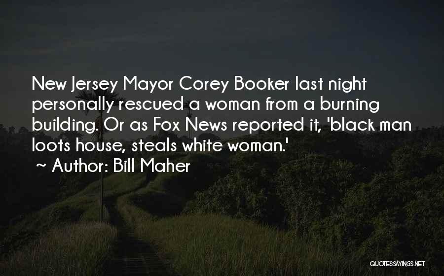 Fox Quotes By Bill Maher
