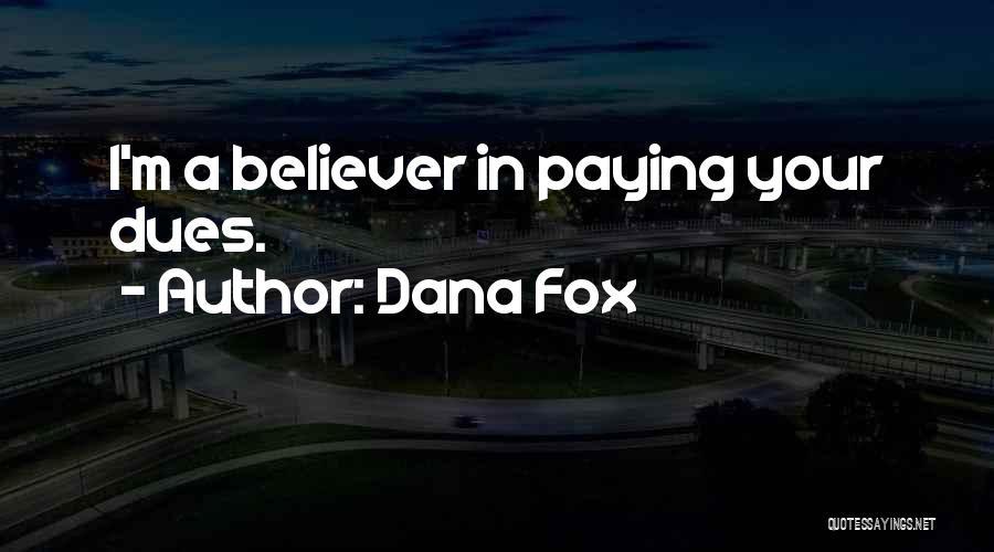 Fox Quotes By Dana Fox