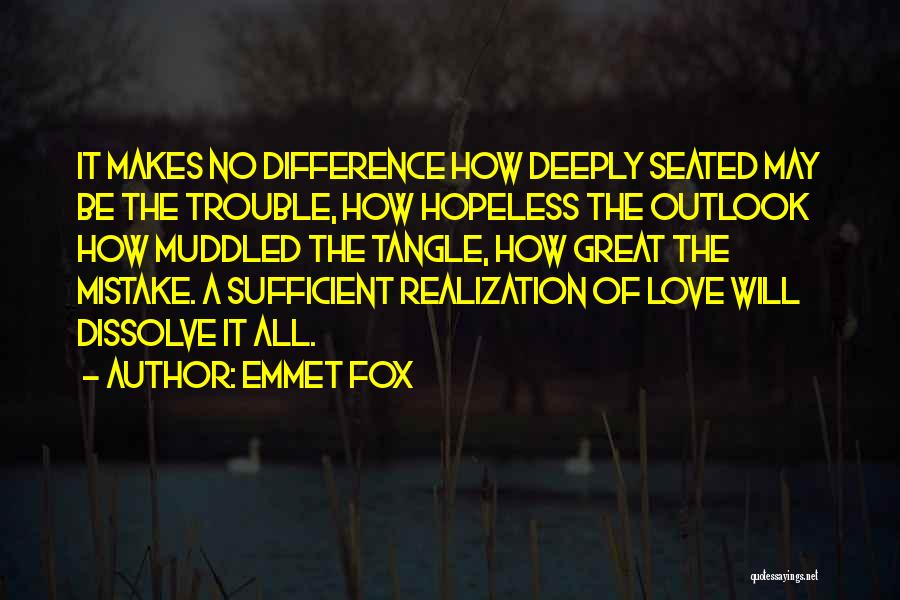 Fox Quotes By Emmet Fox