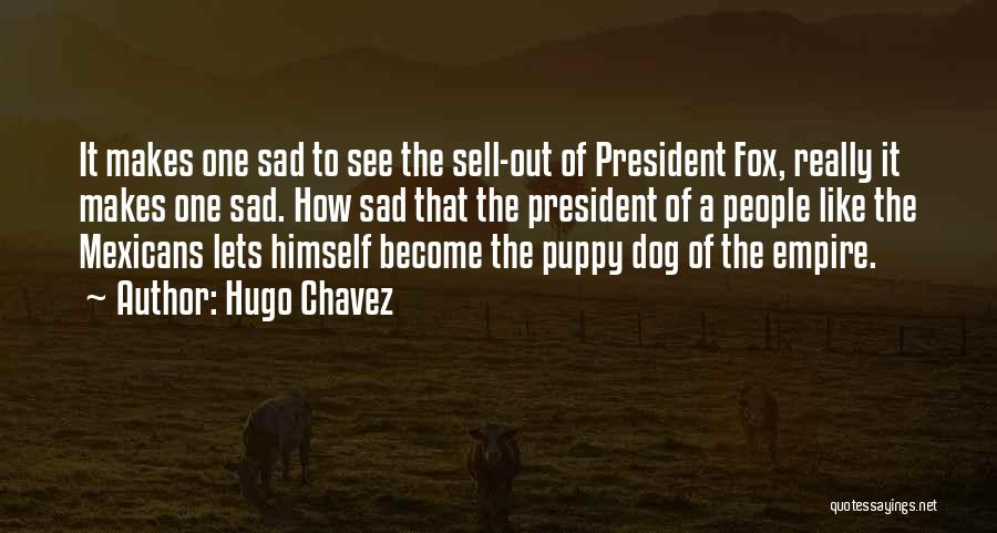 Fox Quotes By Hugo Chavez
