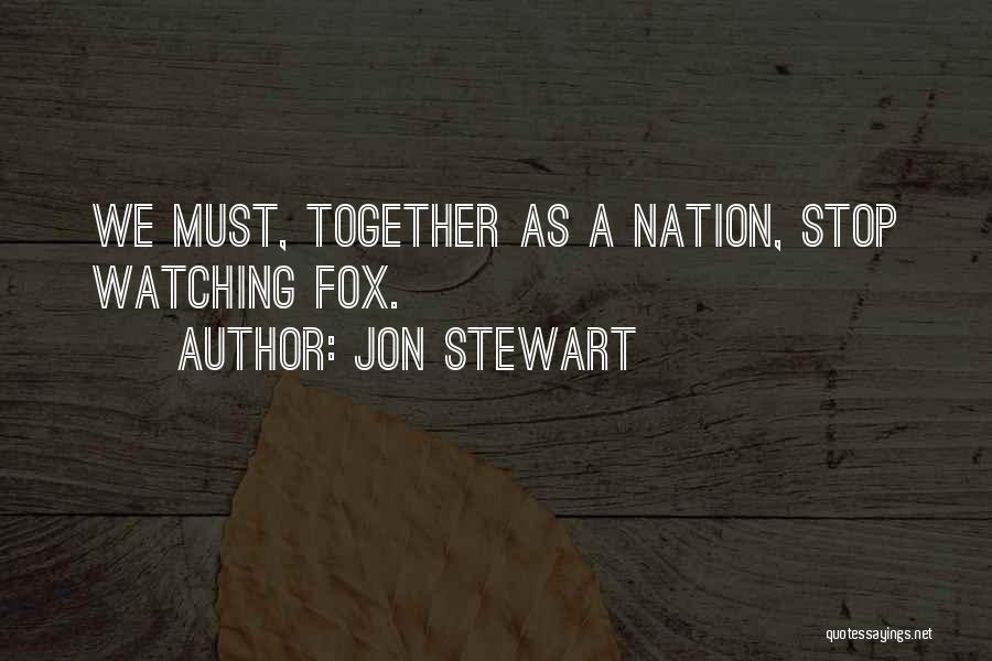 Fox Quotes By Jon Stewart