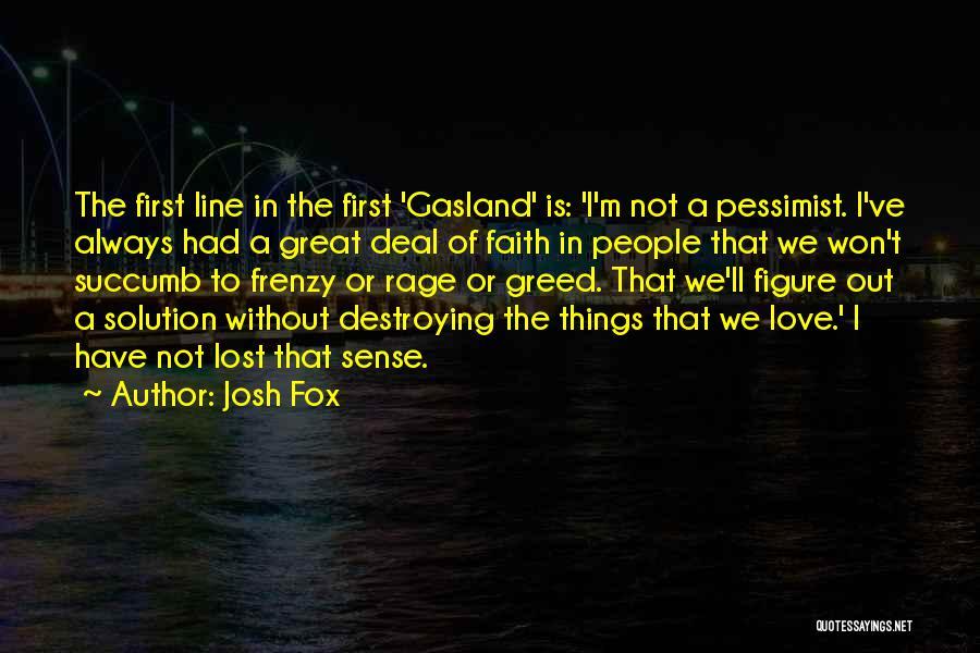 Fox Quotes By Josh Fox