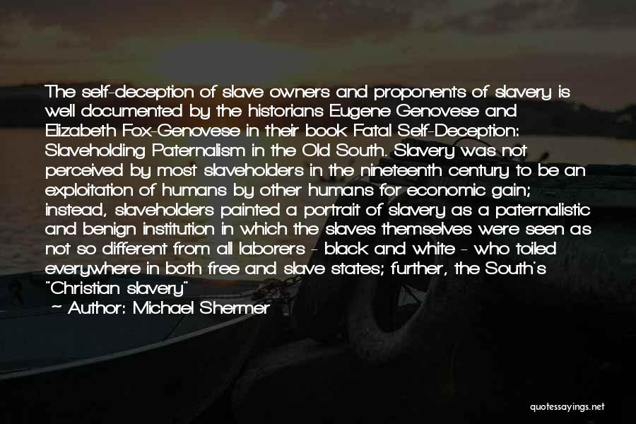 Fox Quotes By Michael Shermer
