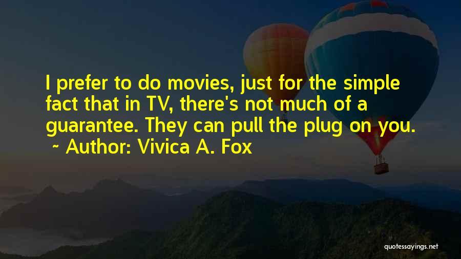 Fox Quotes By Vivica A. Fox