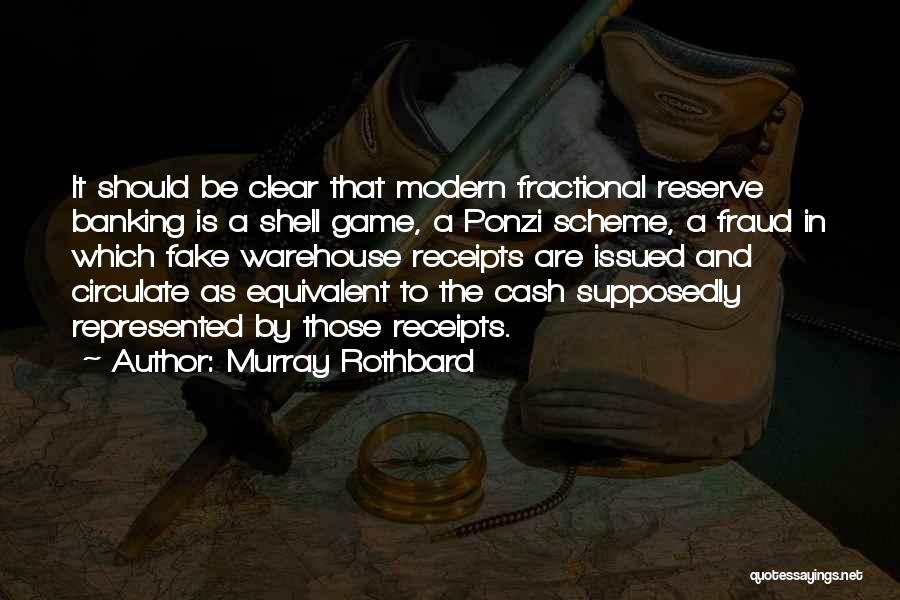 Fractional Banking Quotes By Murray Rothbard