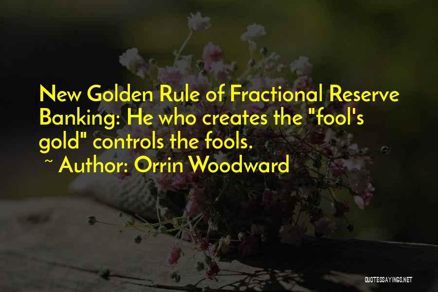 Fractional Banking Quotes By Orrin Woodward