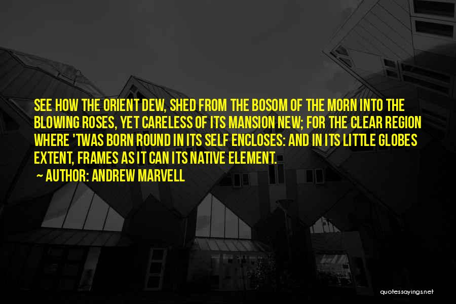 Frames Quotes By Andrew Marvell