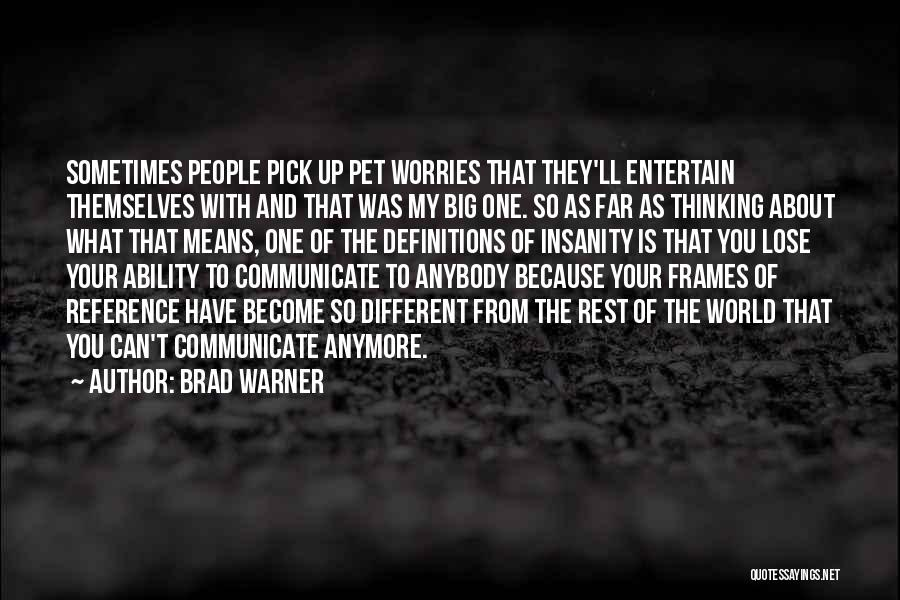 Frames Quotes By Brad Warner