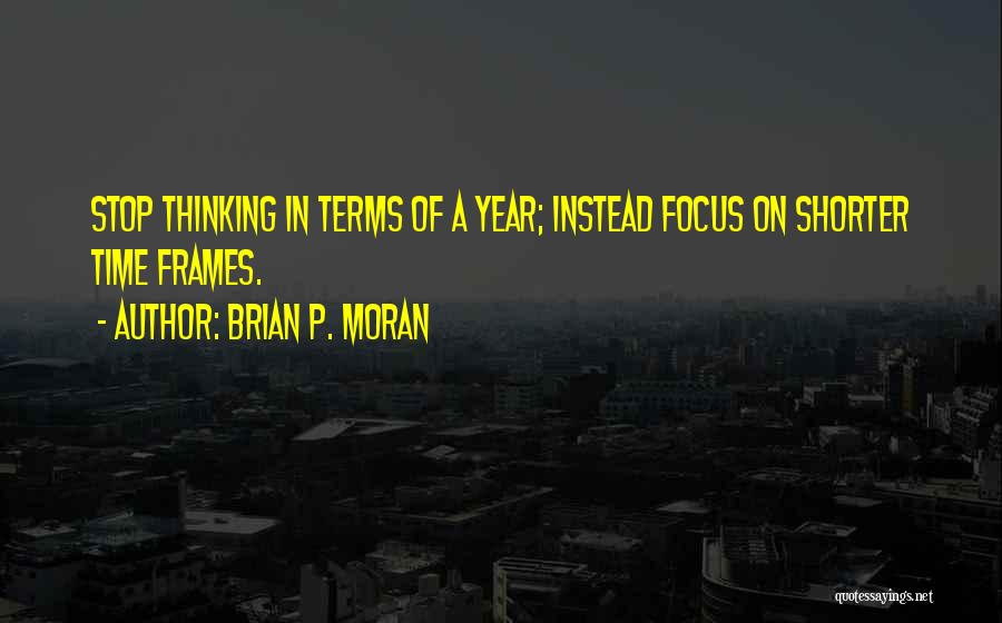 Frames Quotes By Brian P. Moran