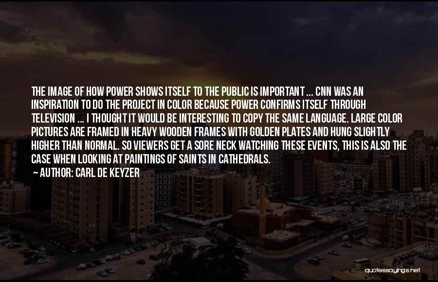 Frames Quotes By Carl De Keyzer