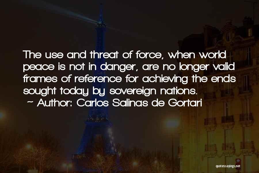 Frames Quotes By Carlos Salinas De Gortari