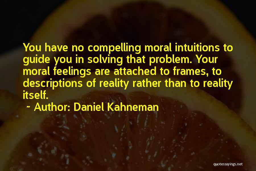 Frames Quotes By Daniel Kahneman